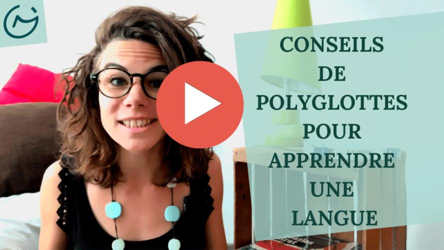 les meilleurs conseils de polyglottes pour apprendre une langue