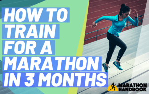 train for a marathon in 3 months