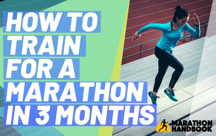 train for a marathon in 3 months
