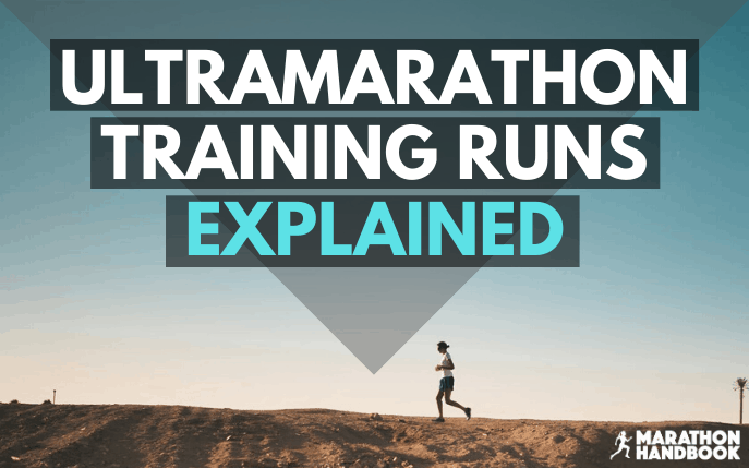 ultramarathon training runs explained