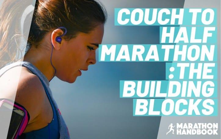 couch to half marathon training schedule building blocks