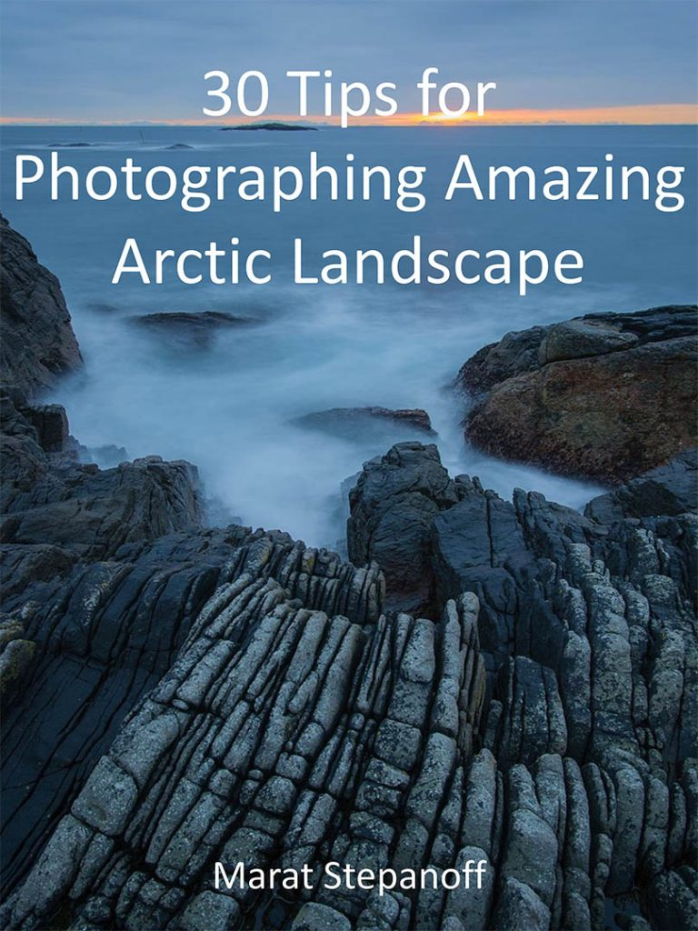 30 Tips for Photographing Amazing Arctic Landscape