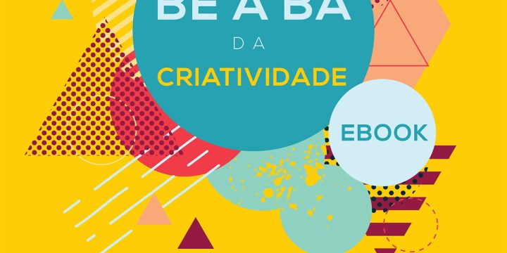 Ebook Design: O Be a Bá da Criatividade