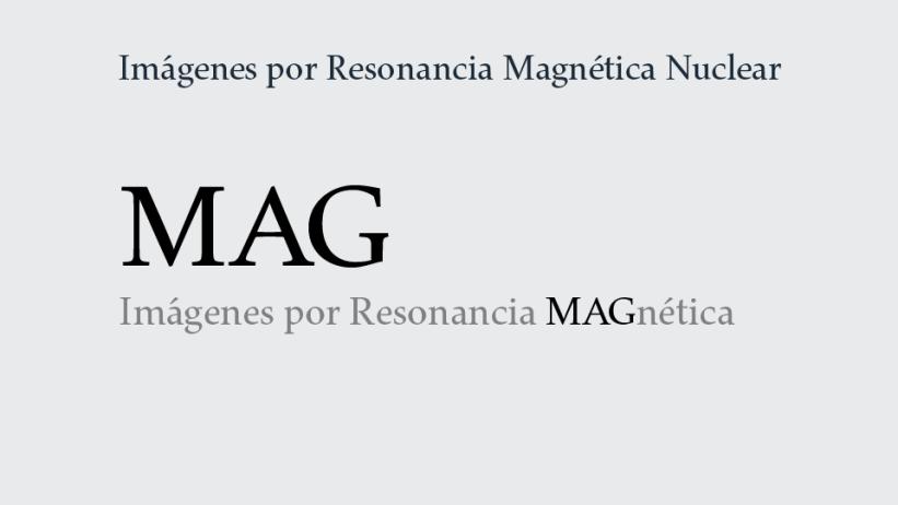 Servicio de Imágenes por Resonancia Magnética Nuclear: MAG.
