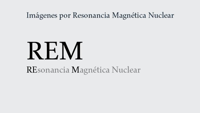 Servicio de Imágenes por Resonancia Magnética Nuclear: REM.