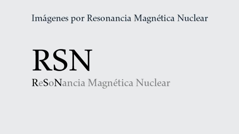 Servicio de Imágenes por Resonancia Magnética Nuclear: RSN.