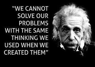 Solve your current problems by realizing that whatever you're doing hasn't worked!