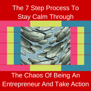 Process To Stay Calm As An Entrepreneur
