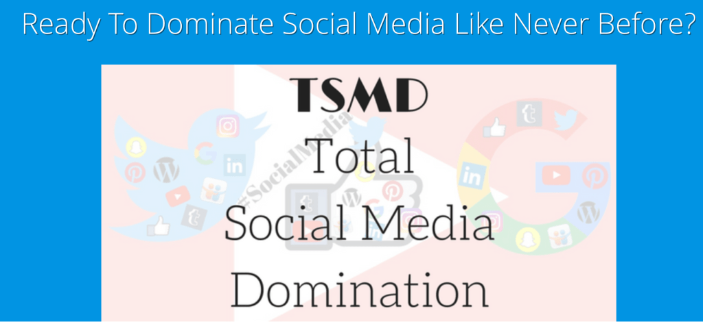 total social media domination