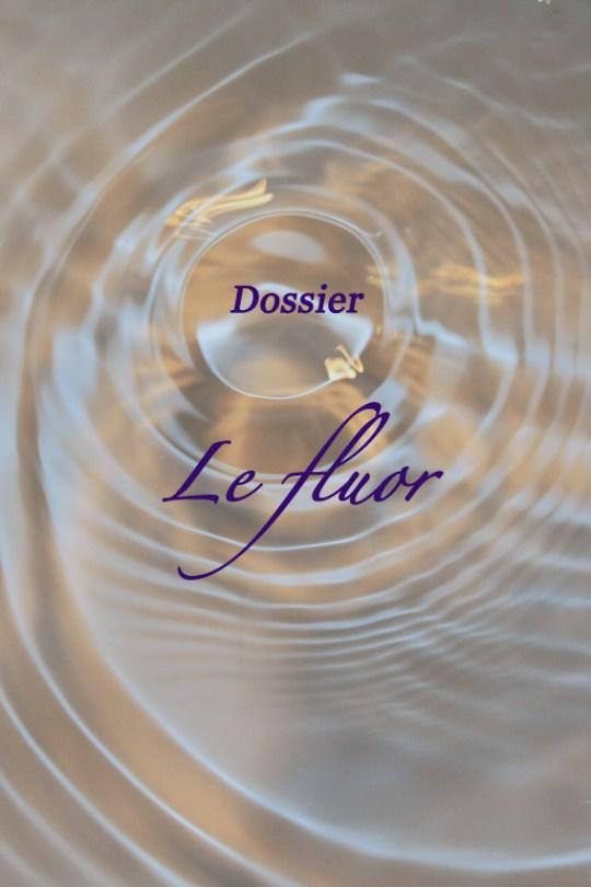 Dossier : le Fluor