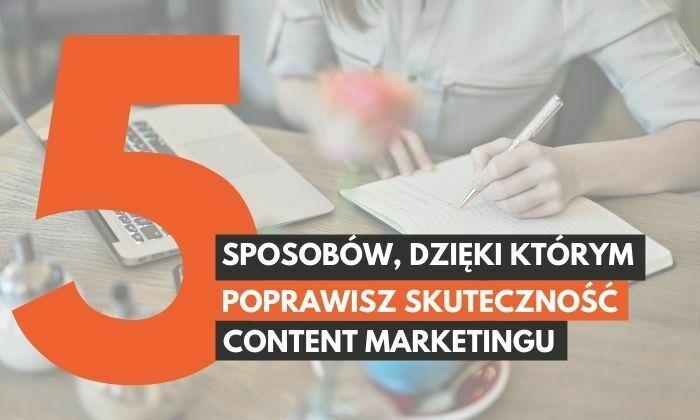 jak poprawic skutecznosc content marketingu