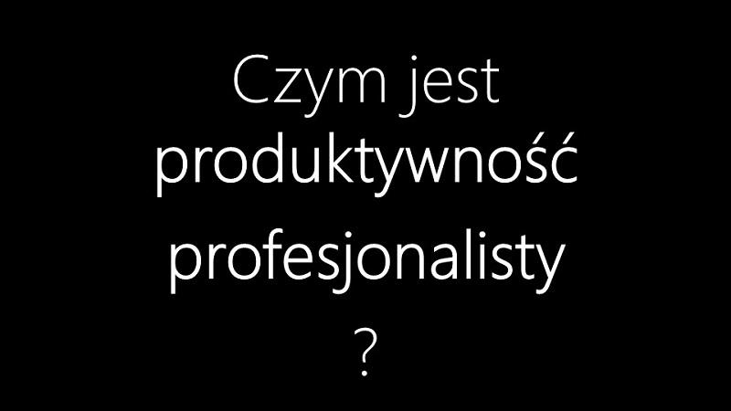 20150310_produktywnosc_profesjonalisty