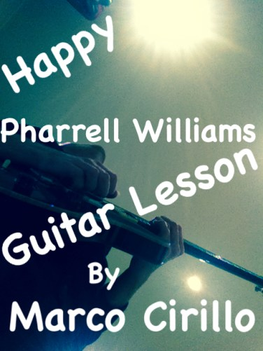 Happy Pharrell Williams Guitar Lesson - Happy Pharrell Williams Guitar Chords and TAB by Marco Cirillo. Learn the Songs you Love. Free Online Guitar Lesson !!! Learn Guitar in London
