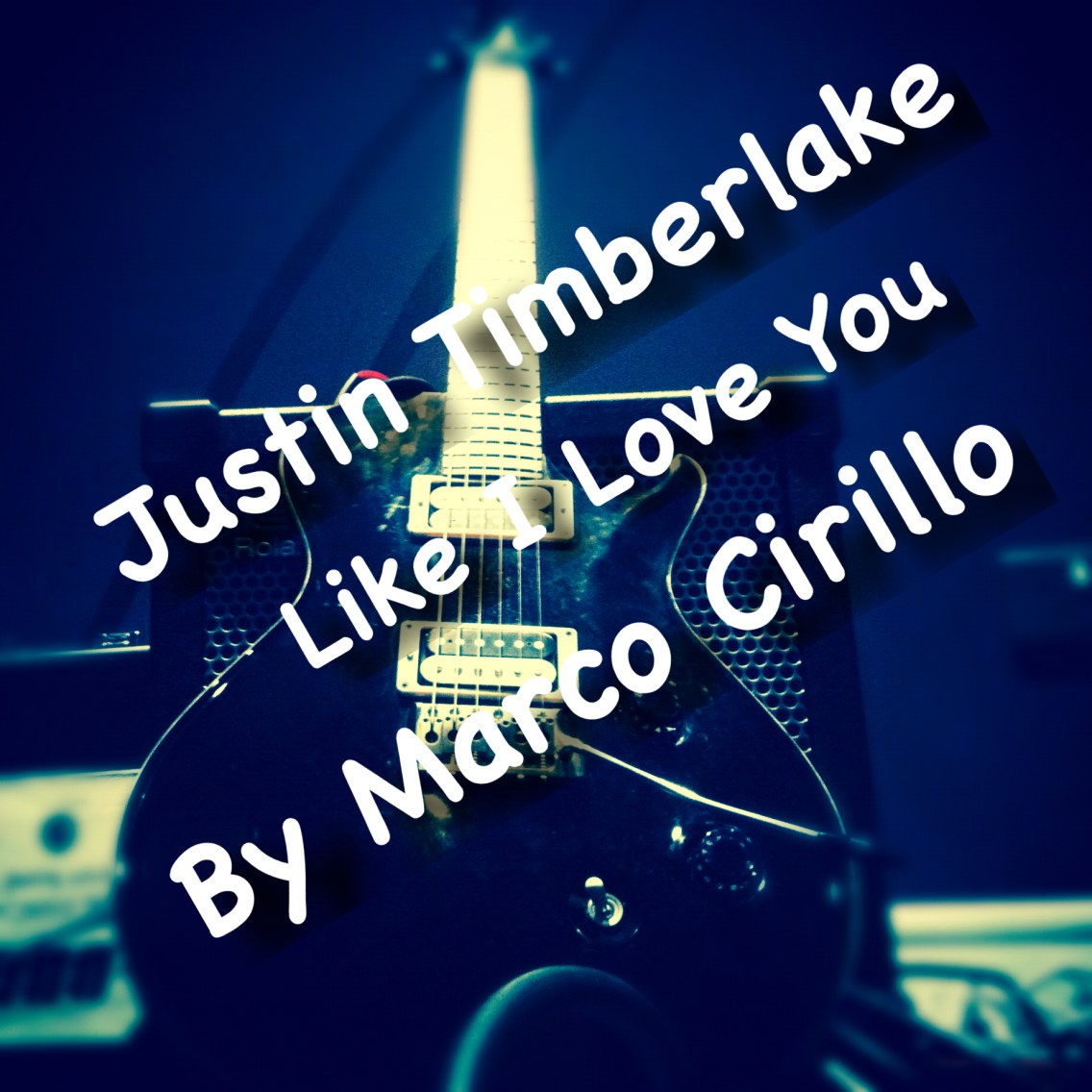Justin Timberlake Like I Love You - Chords and Tab - Guitar Lesson by Marco Cirillo. Learn the Songs you Love. Guitar Lesson North West London -