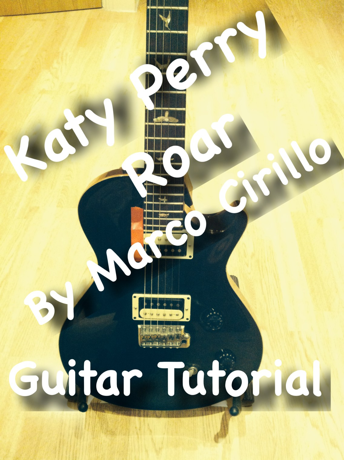 Katy Perry - Roar - Guitar Lesson Chords and Tab - by Marco Cirillo Learn Guitar in London - North West London Guitar Lesson - Acoustic Guitar Lesson London