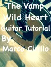 The Vamp - Wild Heart - Guitar Lesson - Chords And Tab - Free Online Guitar Lesson by Marco Cirillo. Learn The Songs You Love - London Guitar Lesson