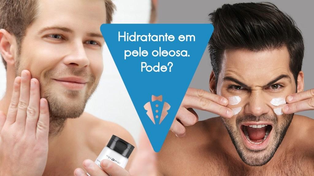 Pele oleosa pode usar hidratante