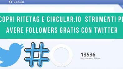 scopri-ritetag-e-circular.io-strumenti-per-avere-followers-gratis-con-twitter
