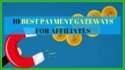 The 10 Best Payment Gateways For Affiliate Marketers