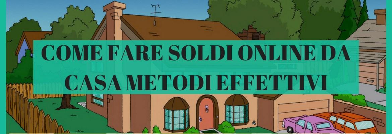 come fare soldi online da casa metodi effettivi