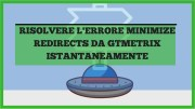 Risolvere L'Errore Minimize Redirects Da GTmetrix Istantaneamente