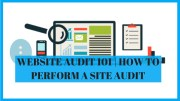 Website Audit 101 | First Steps To Perform A Site Audit
