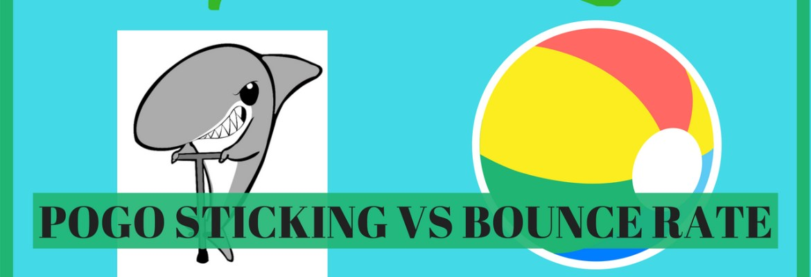 pogo sticking vs bounce rate