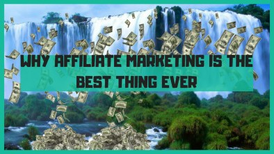 why affiliate marketing is the best