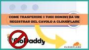 Come Trasferire I Domini Al Registrar Di Cloudflare E Vantaggi