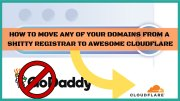How To Transfer Your Domains To Cloudflare Registrar & Advantages