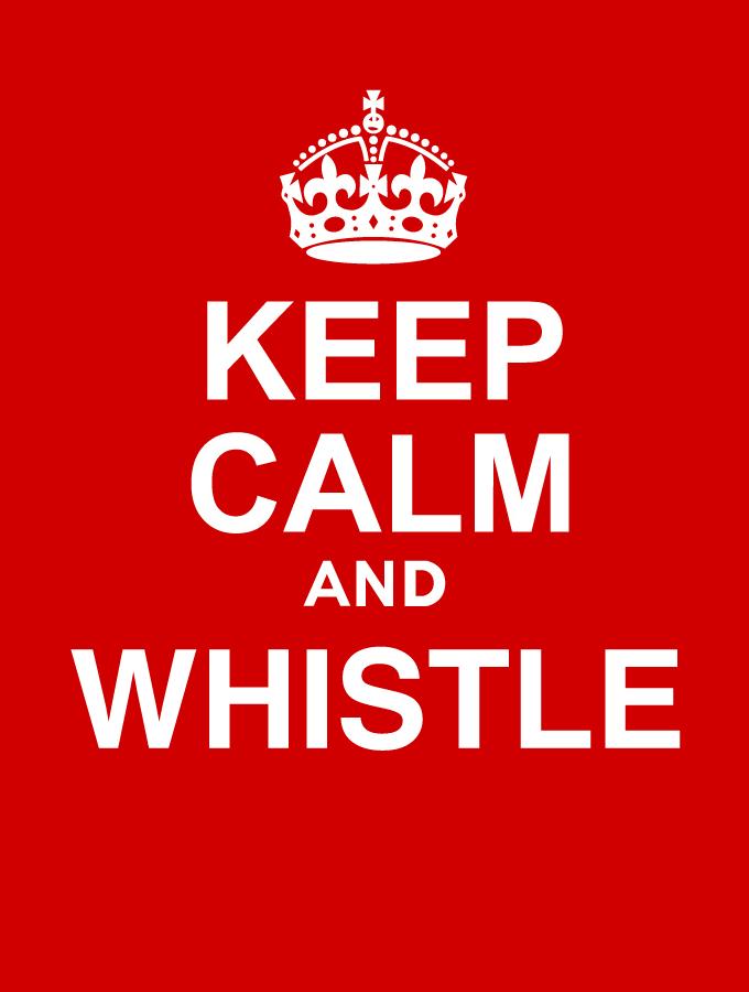 keep calm & whistle