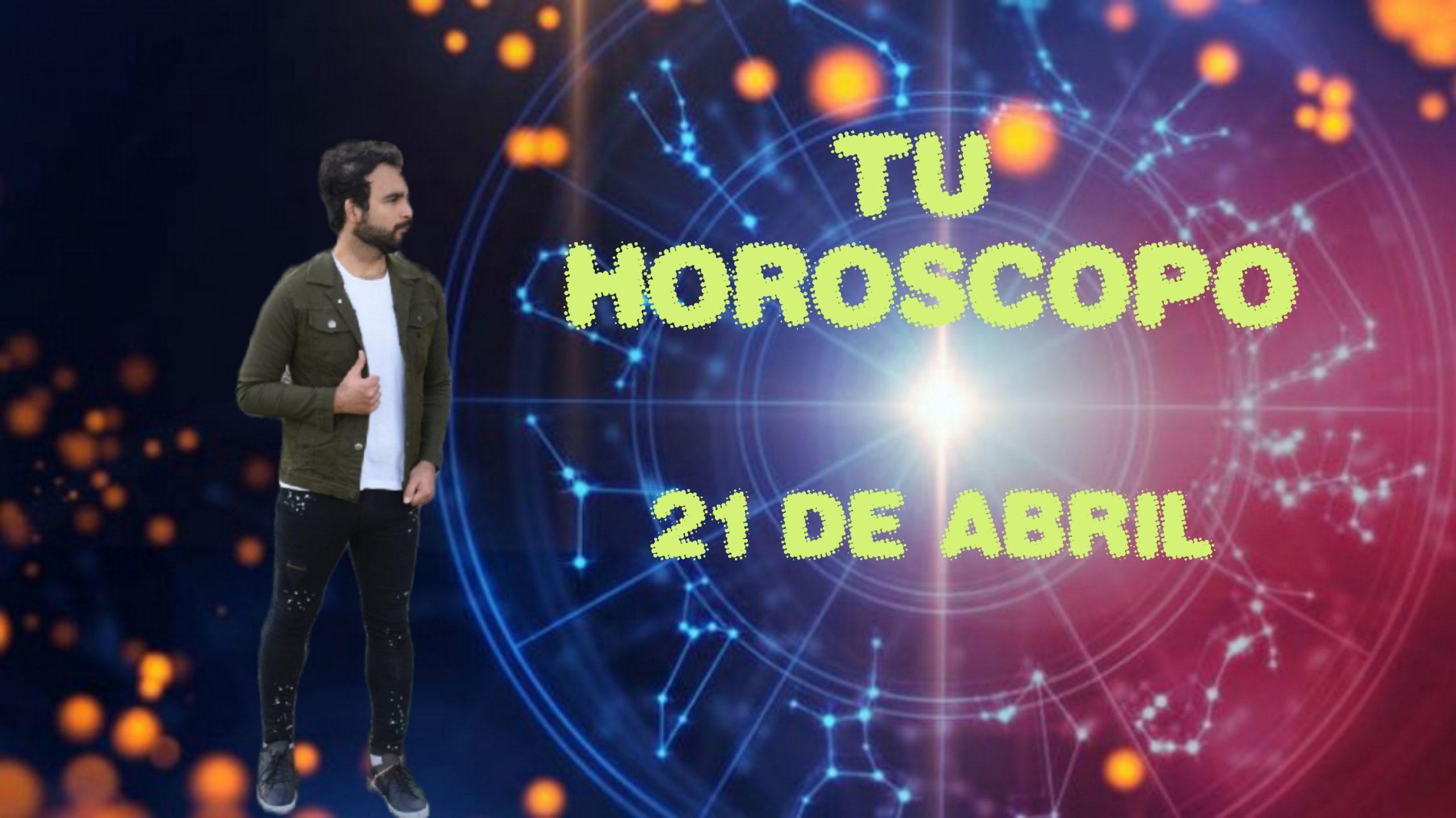 Horóscopo del 21 de abril de 2021. Descubre tu futuro con Marcos Nahuel
