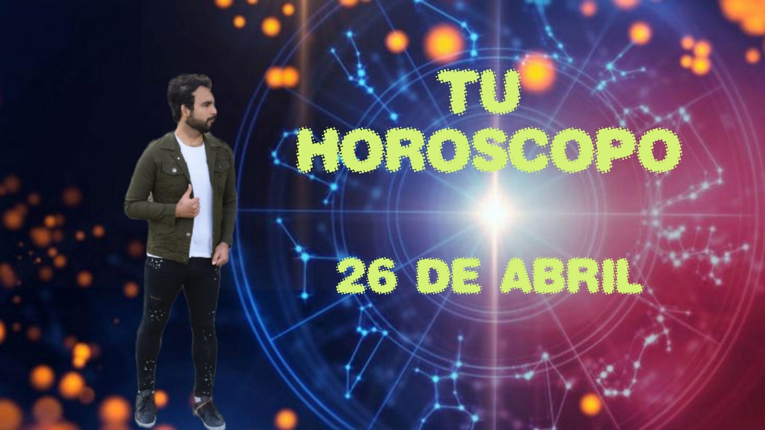 Horóscopo del día 26 de abril. Descubre tu futuro con Marcos Nahuel