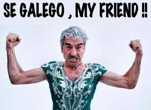 Se galego, my friend