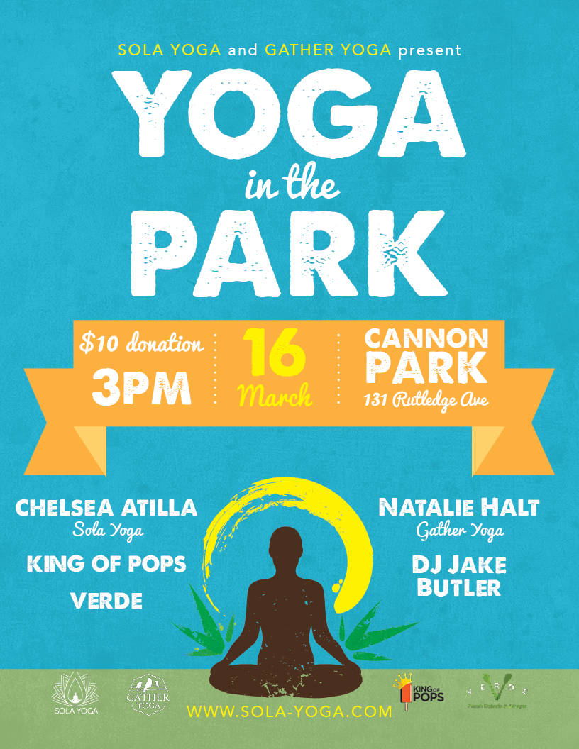 Was Asked To Do A Poster For Sola Yogas Yoga In The Park Event On March 16 See It Below