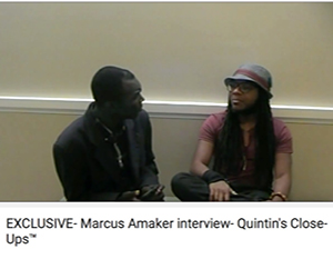 EXCLUSIVE- Marcus Amaker interview- Quintin's Close-Ups™ Quintin's Close-Ups™, November 2015