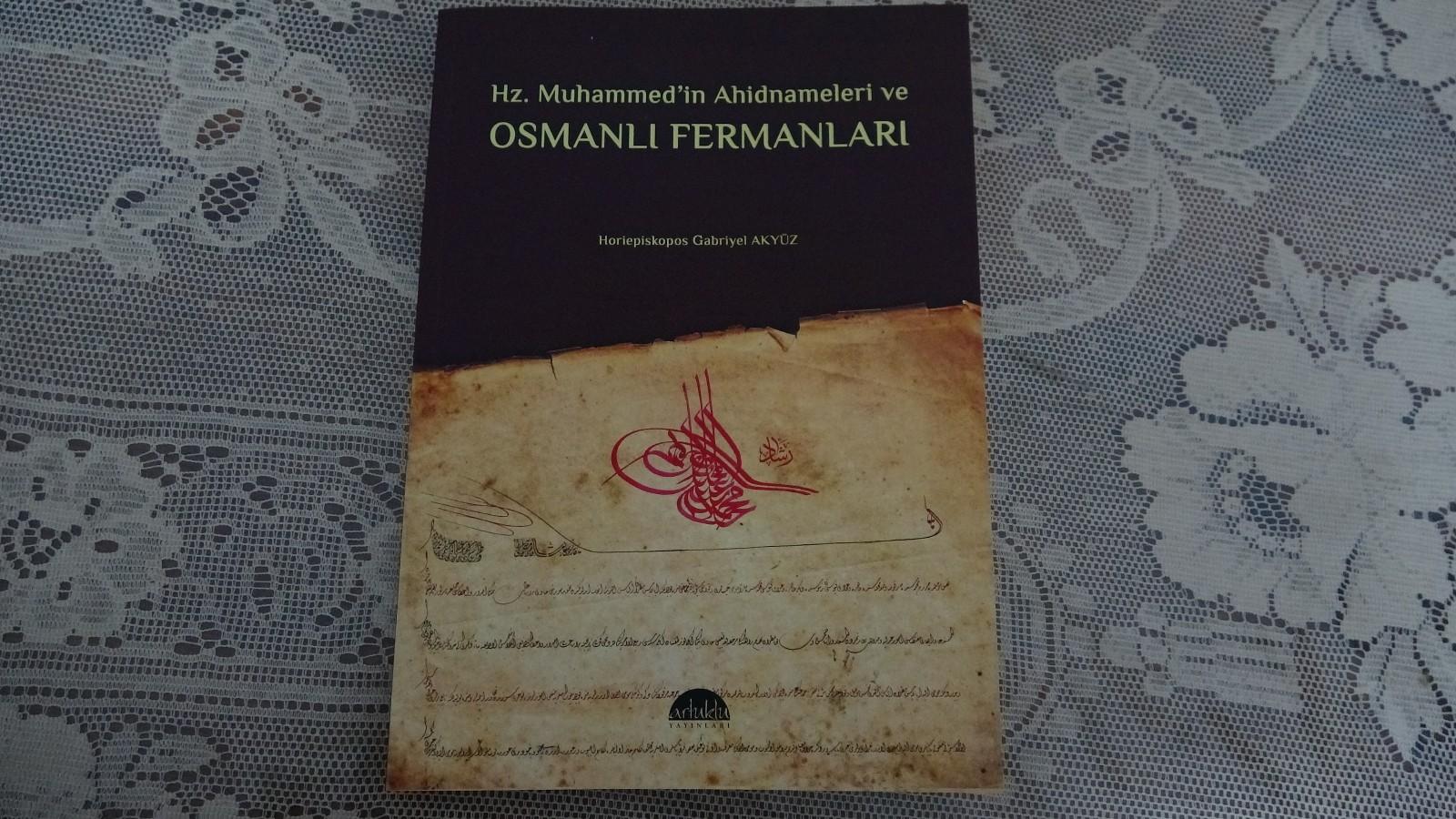 Hazreti Muhammed'in Süryanilere verdiği ahitnameler ve Osmanlı Devletinin Süryanilerle ilgili belgeleri kitaplaştırıldı