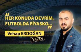 Her konuda Devrim, Futbolda Fiyasko…