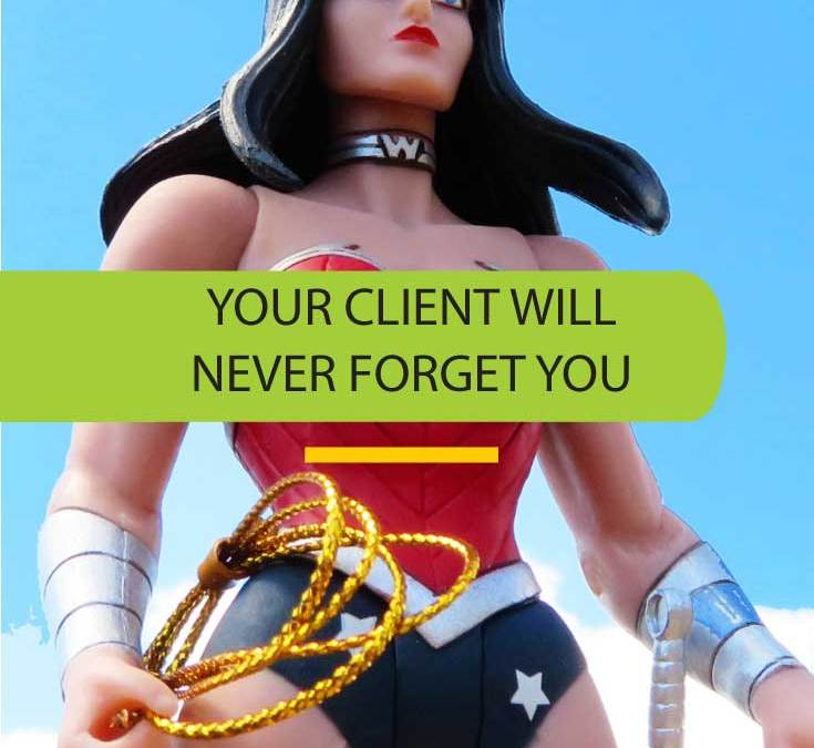 BE YOUR CLIENTS HERO