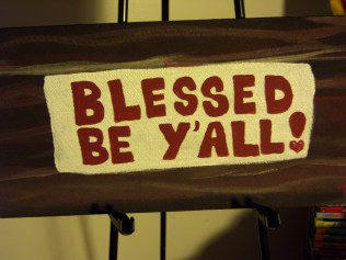 Blessed be, Y'all, acrylic, board, SOLD