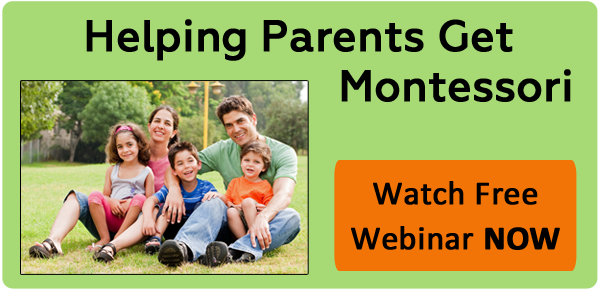 HElping Parents Get Montessori Watch webinar now