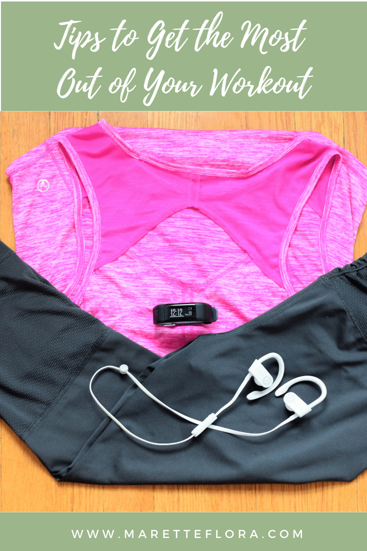 How to Get the Most of Your Workout