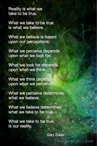 Reality is what we -Gary Zukav Quote #spiritualquotes #wordsofwisdom #Fractalart #Margaretdill #GaryZukavQuote