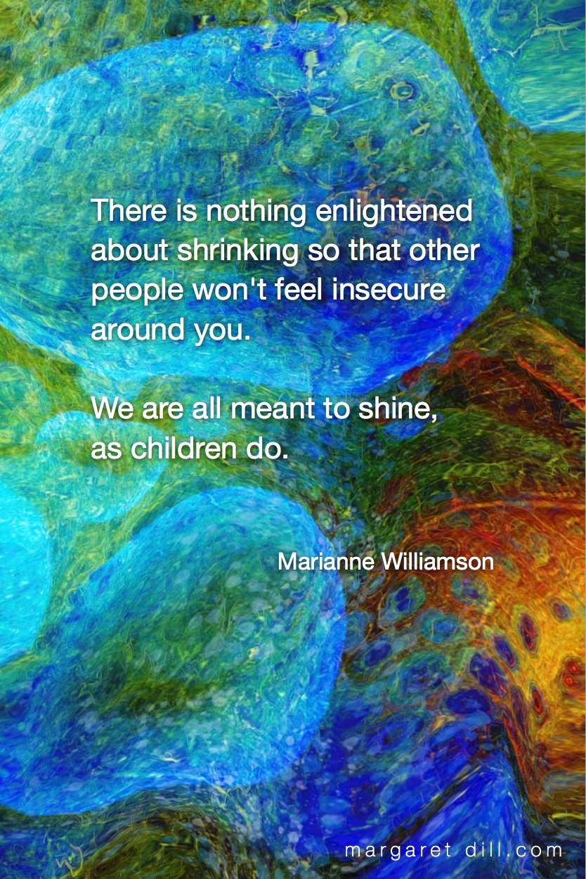 There is nothing enlightened-Marianne Williamson Quote