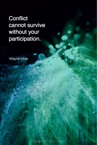Conflict cannot survive -Wayne Dyer #Wisdom #MotivationalQuote #Inspirational Quote #waynedyer #LifeQuotes #LeadershipQuotes #PositiveQuotes #SuccessQuotes