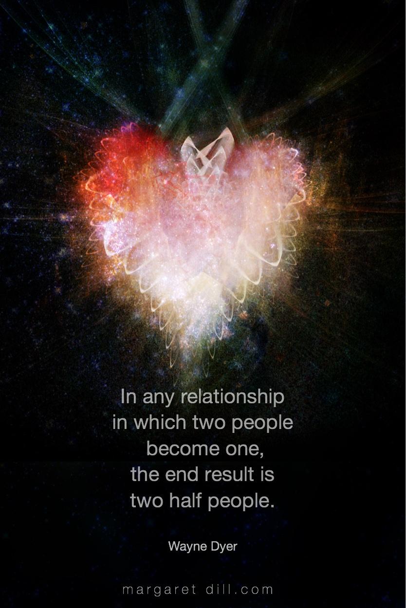 In any relationship - Wayne Dyer Quote #spiritualquotes #wordsofwisdom #Fractalart #AbstractArt #Margaretdill