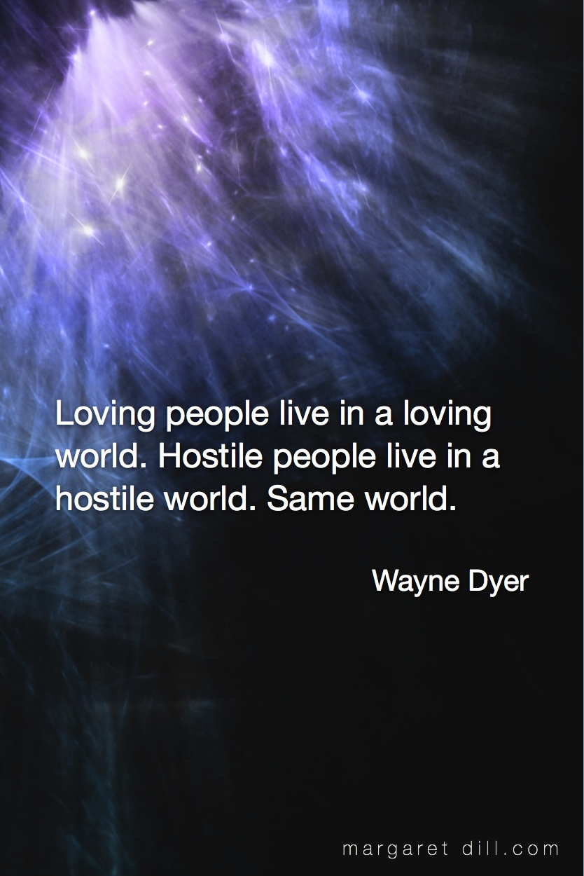 Loving People Live Wayne Dyer Quote Margaret Dill Lightworker