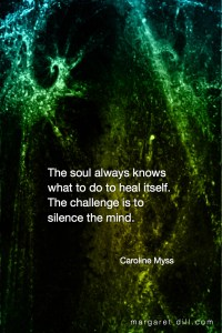 The soul always knows-Caroline Myss #wordstoliveby #spiritualquotes #words of wisdom #SpiritualFractalart #Margaretdill, #Quotations #CarolineMyssQuote