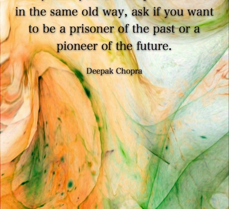 pioneer of the future- Deepak Chopra-#Deepak Chopra #Wisdom #MotivationalQuote #Inspirational Quote #LifeQuotes #LeadershipQuotes #PositiveQuotes #SuccessQuotes