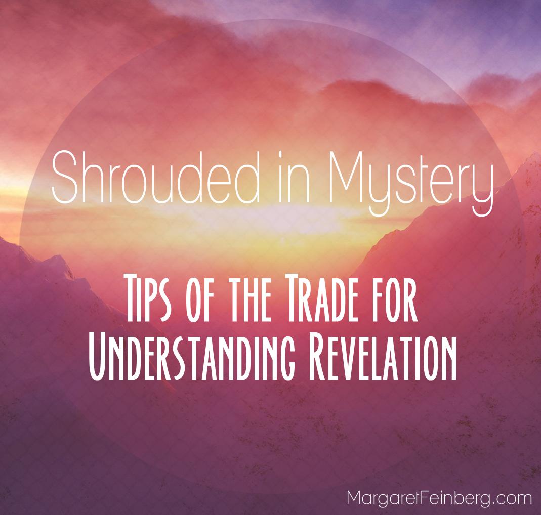 Shrouded in Mystery: Tips of the Trade for Understanding Revelation